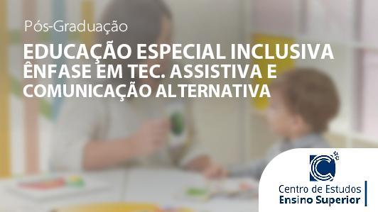 Educação Especial Inclusiva - ênfase Em Tec. Assistiva E Comunicação Altern
