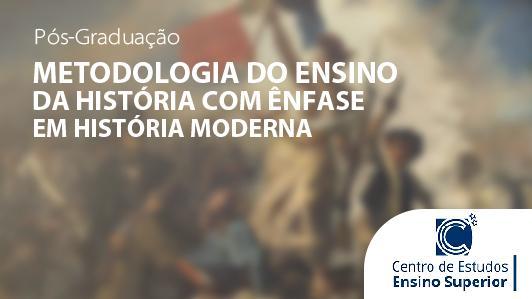 Metodologia do Ensino da História com ênfase em História Moderna