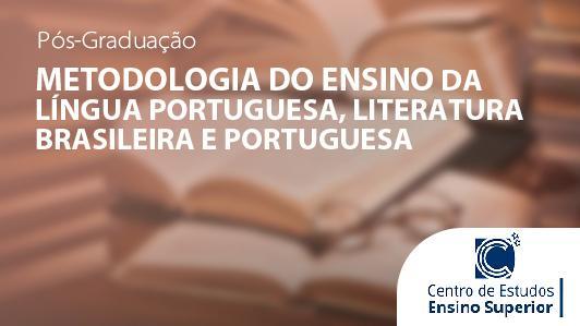 Metodologia do Ensino da Língua Portuguesa, Literatura Brasileira e Port