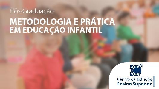 Metodologia e Prática em Educação Infantil