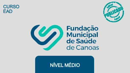Fundação Municipal de Saúde de Canoas Nível Médio