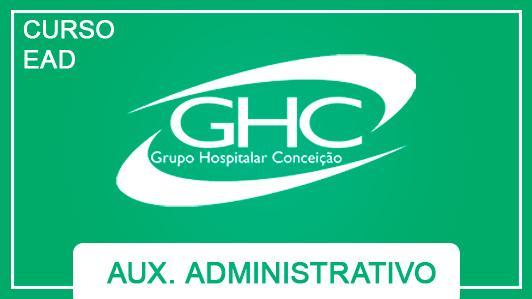 Grupo Hospitalar Conceição  Ghc Auxiliar Administrativo