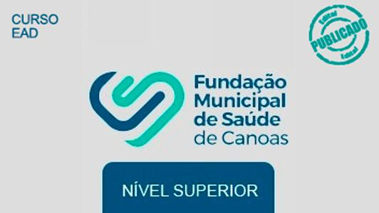 Fundação Municipal De Saúde De Canoas Nível Superior